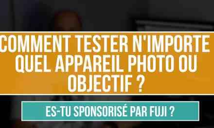 Comment tester n'importe quel appareil photo ou objectif ?