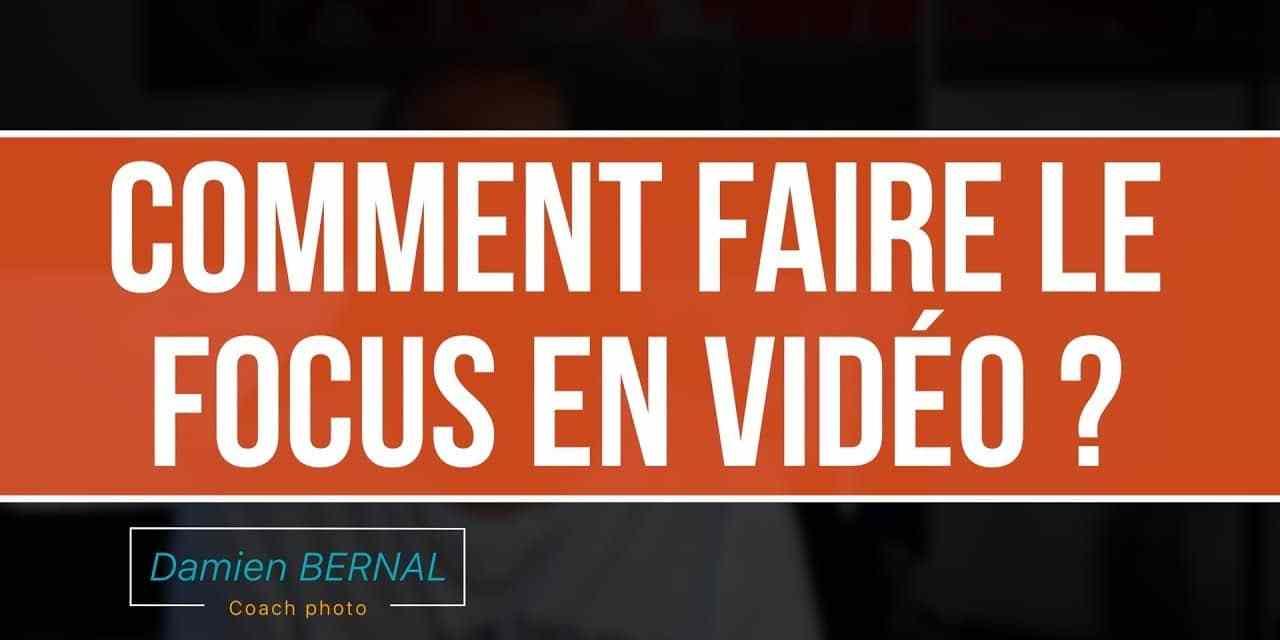 Comment faire la mise au point en vidéo : Automatique / Manuel ?