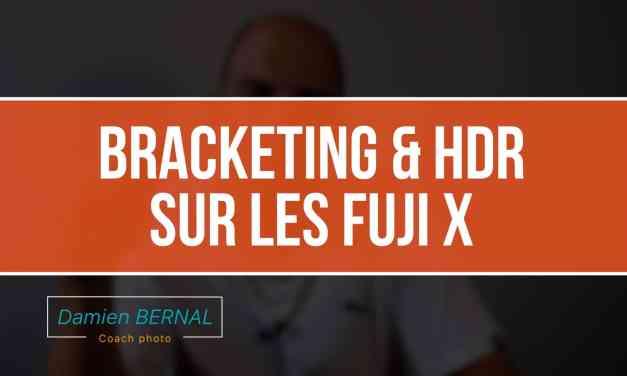 Comment faire du Bracketing / HDR avec un FUJI X ?