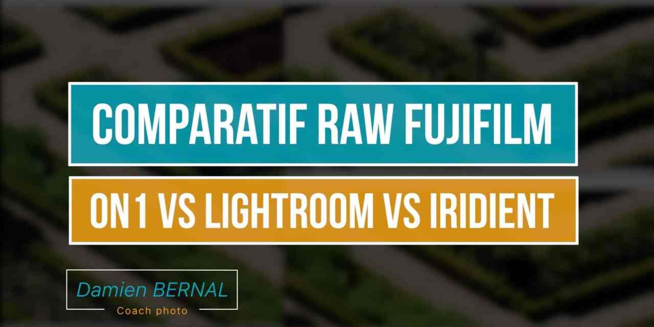 Comparatif ON1 PHOTO RAW vs LIGHTROOM vs IRIDIENT pour Fuji