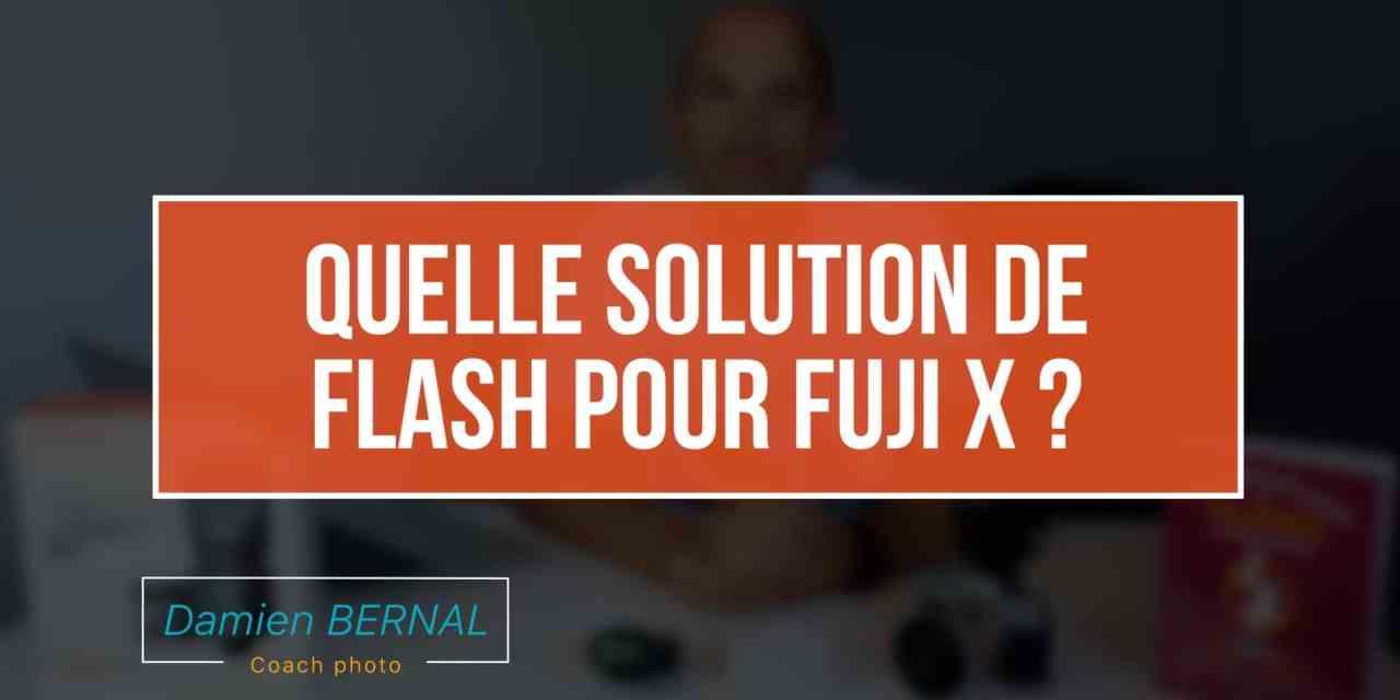 Choix flash pour mon Fujifilm X (X-T2, X-T20, X-Pro2, X100F, X-E3) ?