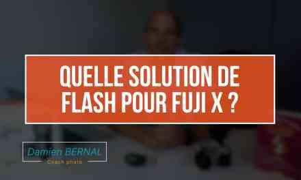 Quel flash pour mon Fuji X (X-T2, X-T20, X-Pro2, X100F, X-E3) ?