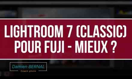 Lightroom Classic CC pour RAF Fujifilm (Vs ex Lightroom CC vs Iridient)