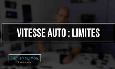 Vitesse AUTO : Limites & usage pour Fujifilm X-T2/X-T20/X-E3/X-Pro2