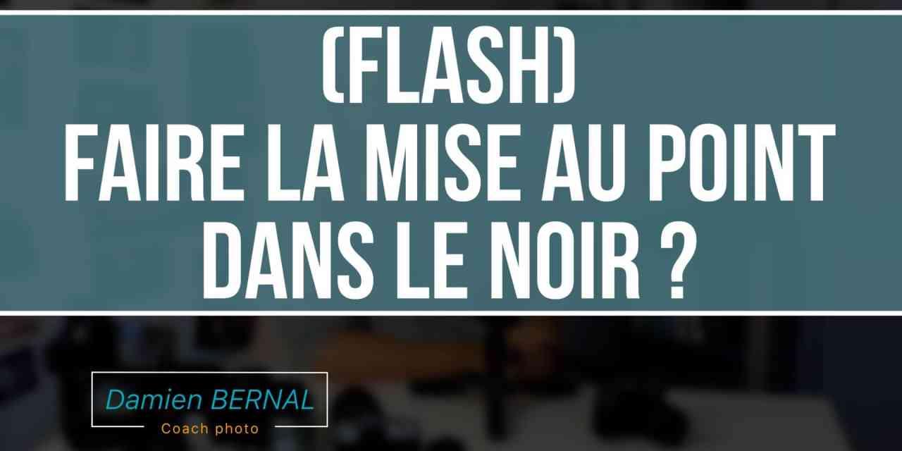 Comment faire la mise au point dans le noir avec un Fujifilm X et un flash ?