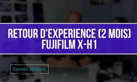 Test Fujifilm X-H1 : Retour d'expérience 2 mois après