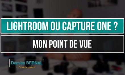 Lightroom ou Capture ONE : Mon point de vue