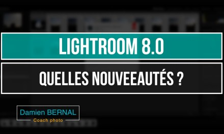 Lightroom 8.0 : Quelles nouveautés ?