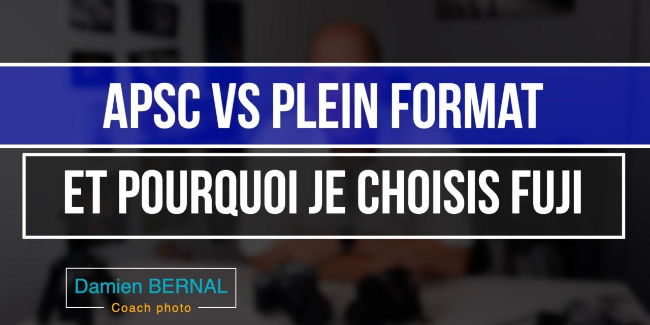 APS-C / Plein Format : MA conclusion & MON choix Fuji