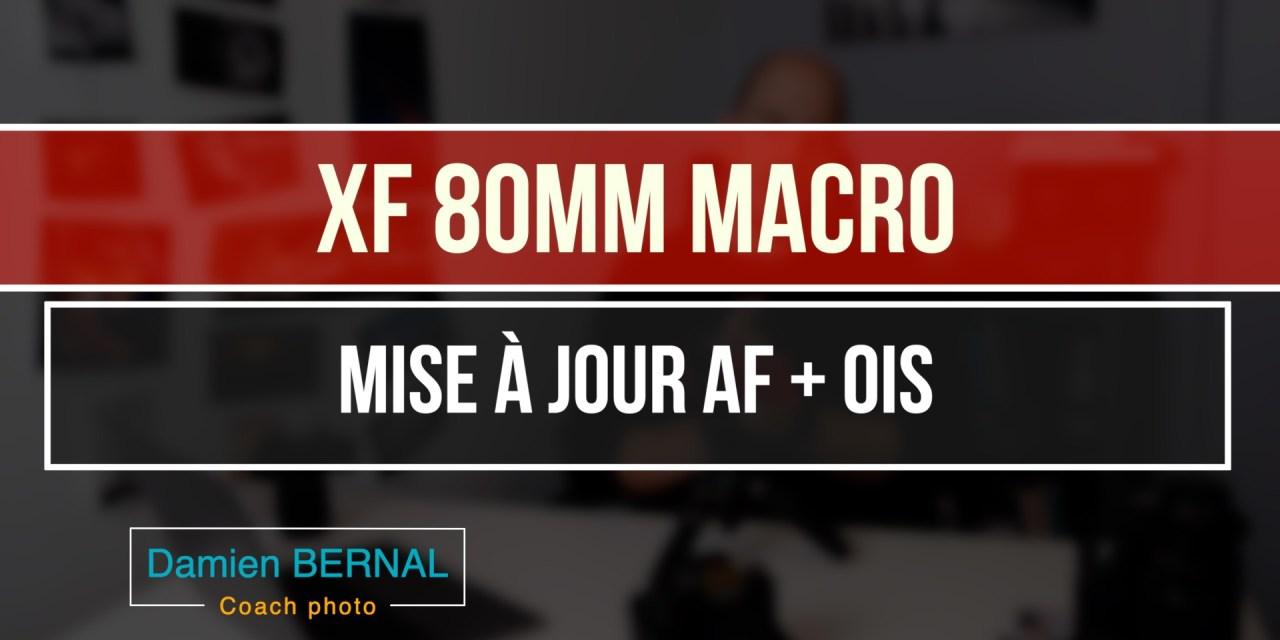 XF 80mm F2.8 MACRO : Mise à jour