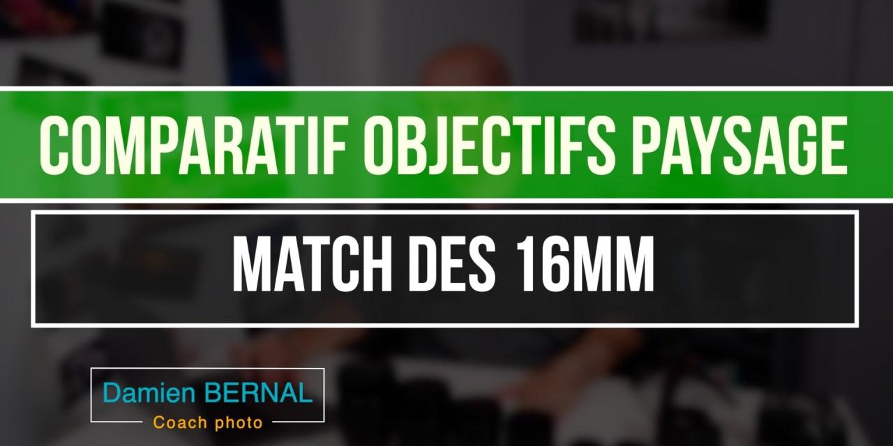 Comparatif des objectifs Paysage : Le match à 16mm