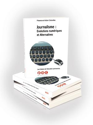 le journalisme et ses évolutions numériques et alternatives
