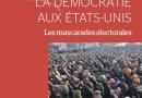 LA DÉMOCRATIE AUX ÉTATS-UNIS (Les mascarades électorales)
