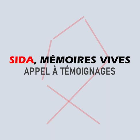 Sida, Mémoires vives – Appel à témoignages
