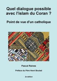 Quel dialogue possible avec lislam du Coran  Point de vue dun catholique  Savoir ou se faire