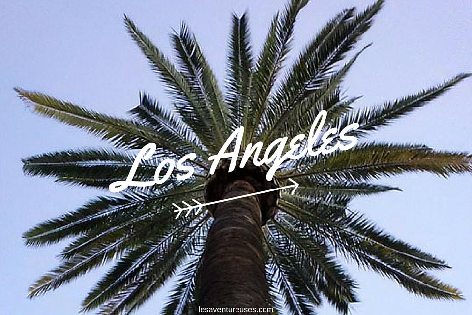 Visiter Los Angeles entre l'authenticité de Downtown au Kitch d'Hollywood Boulevard