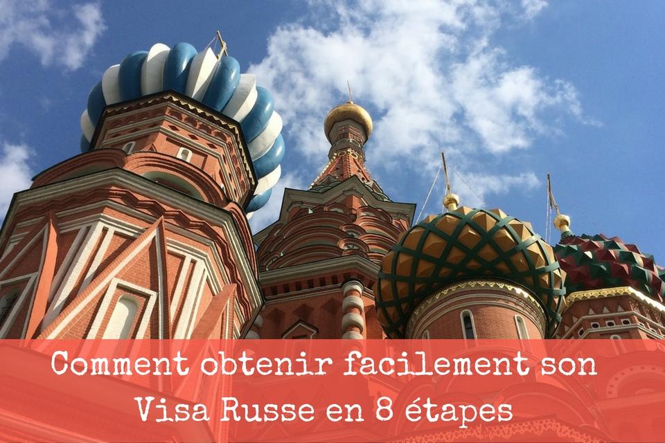 Comment obtenir facilement son Visa Russe en 8 étapes