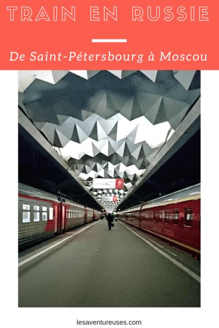 Prendre le train en Russie - De Saint Petersbourg à Moscou