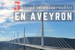 Visiter Aveyron - Blog Post Aveyron IALU