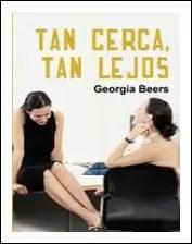 Tan Cerca, Tan Lejos de Georgia Beers