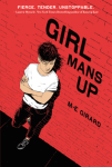 Girl Mans Up by M-E Girard