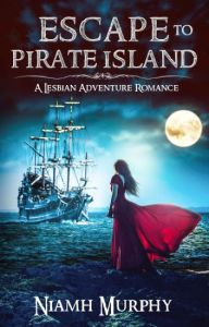 Escape to Pirate Island cover showing a woman in a flowing red dress looking over the ocean at a pirate ship