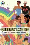 Queerly Loving Vol 1 edited by G Benson and Astrid Ohletz cover