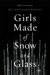 Girls Made of Snow and Glass by Melissa Bashardoust cover