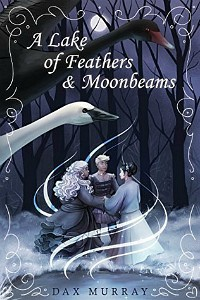 A Lake of Feathers and Moonbeams by Dax Murphy cover
