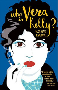 Who Is Vera Kelly? by Rosalie Knecht cover