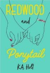 Redwood and Ponytail by KA Holt
