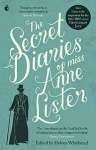 The Secret Diaries of Miss Anne Lister edited by Helena Whitbread