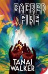 Sacred Fire by Tanai Walker