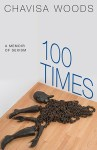 100 Times: A Memoir of Sexism by Chavisa Woods