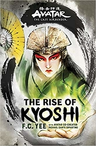 The Rise of Kyoshi by F.C. Yee