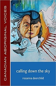 Calling Down the Sky by Rosanna Deerchild (affiliate link)