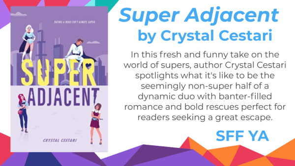 Super Adjacent by Crystal Cestari