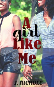 A Girl Like Me by J. Nichole