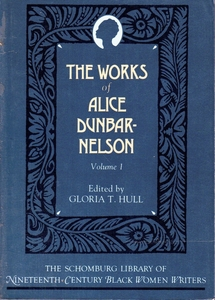 The Works of Alice Dunbar Nelson by Alice Dunbar Nelson