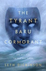 The Tyrant Baru Cormorant by Seth Dickinson