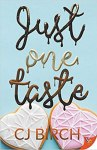 Just One Taste by CJ Birch