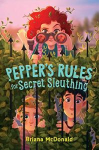 Pepper's Rules for Secret Sleuthing by Briana McDonald
