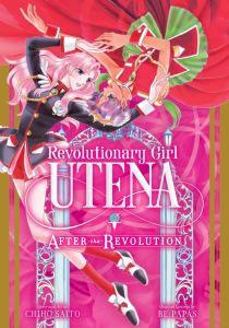 Revolutionary Girl Utena: After the Revolution by Chiho Saito