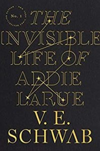 The Invisible Life of Addie LaRue by V.E. Schwab (Amazon Affiliate Link)