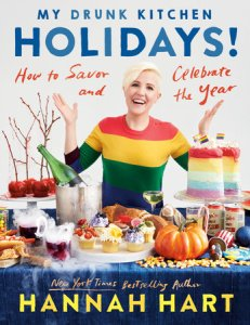 My Drunk Kitchen Holidays by Hannah Hart