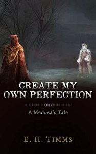 """Create My Own Perfection"" by E.H. Timms"