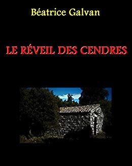 «Le réveil des cendres» par Béatrice Galvan