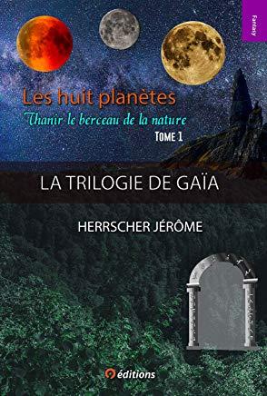 «Les huit planètes : Thanir le berceau de la nature» de Jérôme Herrscher