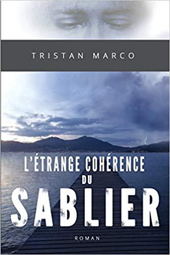 «L'étrange cohérence du sablier» par Tristan Marco