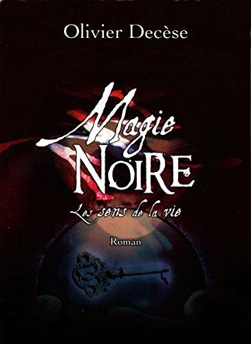 «Magie Noire» par Olivier Decèse